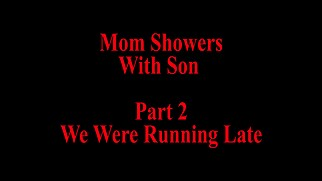 Mom Showers With Son Part 2